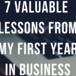 7 Valuable Lessons from My First Year in Business