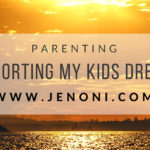 Parenting: Supporting My Kids Dreams